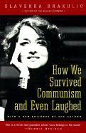 Drakulic Slavenka: How We Survived Communism and Even Laughed cena od 241 Kč