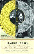 Gilder Joshua: Heavenly Intrigue: Johannes Kepler, Tycho Brahe, & the Murder Behind One of History's Grea cena od 322 Kč