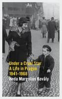 Kovaly Heda: Under a Cruel Star: A Life in Prague 1941-1968 cena od 334 Kč