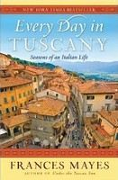 Mayes Frances: Every Day in Tuscany cena od 323 Kč