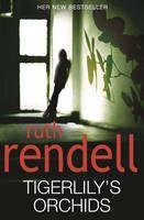 Rendell Ruth: Tigerlily's Orchids cena od 192 Kč