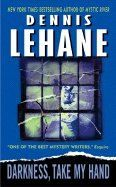 Lehane Dennis: Darkness Take My Hand cena od 160 Kč