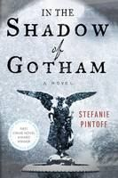 Pintoff Stefanie: In the Shadow of Gotham cena od 237 Kč