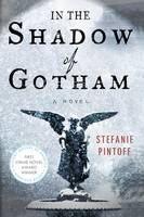 Pintoff Stefanie: In the Shadow of Gotham cena od 289 Kč