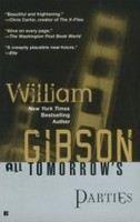 Gibson William: All Tomorrow's Parties cena od 139 Kč