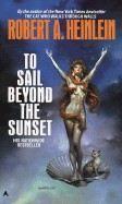 Heinlein, Robert A: To Sail Beyond the Sunset cena od 160 Kč