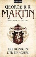 Martin, George R R: Die Königin der Drachen (Das Lied von Eis und Feuer #6) cena od 324 Kč