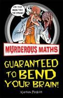 Poskitt Kjartan: Murderous Maths: Guaranteed to Bend Your Brain cena od 160 Kč