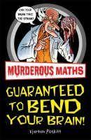 Poskitt Kjartan: Murderous Maths: Guaranteed to Bend Your Brain cena od 160 Kč