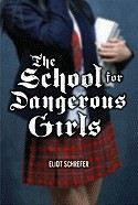 Schrefer Eliot: School for Dangerous Girls cena od 322 Kč