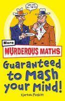 Poskitt Kjartan: Guaranteed to Mash Your Mind (Murderous Maths) cena od 160 Kč