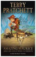 Pratchett Terry: Amazing Maurice and His Educated Rodents (Dicsworld for Younger Readers #28) cena od 192 Kč