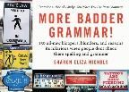 Nichols Sharon: More Badder Grammar!: 150 All New Bloopers, Blunders & Reasons Its Hilarious When People D cena od 158 Kč