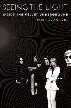 Jovanovic Rob: Seeing the Light: Inside the Velvet Underground cena od 445 Kč