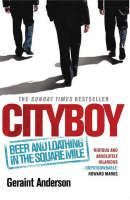 Anderson Geraint: Cityboy: Beer and Loathing in the Square Mile cena od 335 Kč