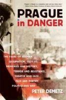 Demetz Peter: Prague in Danger: The Years of German Occupation, 1939-45: Memories and History, Terror an cena od 566 Kč