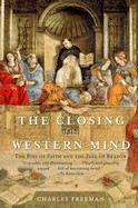 Freeman Charles: Closing of Western Mind cena od 355 Kč