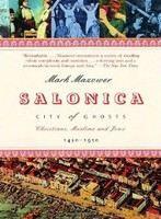 Mazower Mark: Salonica, City Of Ghosts: Christians, Muslims And Jews 1430-1950 cena od 323 Kč