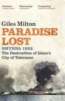 Milton Giles: Paradise Lost: Smyrna 1922 - The Destruction of Islam's City of Tolerance cena od 80 Kč