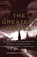 Nagorski Andrew: Greatest Battle: Stalin, Hitler, and the Desperate Struggle for Moscow That Changed Course cena od 80 Kč
