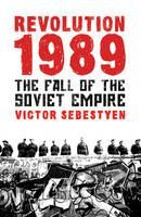 Sebestyen Victor: Revolution 1989: The Fall of the Soviet Empire cena od 323 Kč