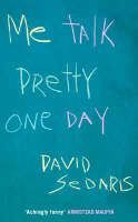 Sedaris David: Me Talk Pretty One Day cena od 160 Kč