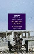 Ségur Philippe-Paul: Defeat: Napoleon's Russian Campaign cena od 370 Kč