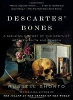 Shorto Russell: Descartes' Bones: A Skeletal History Of The Conflict Between Faith And Reason cena od 283 Kč