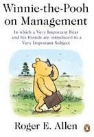 Allen, Roger E: Winnie-The-Pooh on Management: In Which a Very Important Bear and His Friends Are Introduc cena od 323 Kč