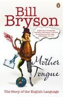 Bryson Bill: Mother Tongue: The Story of the English Language cena od 255 Kč