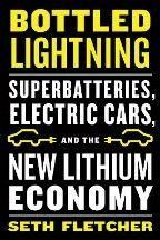 Fletcher Seth: Bottled Lightning: Superbatteries, Electric Cars, and the New Lithium Economy cena od 77 Kč