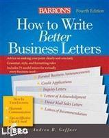 Geffner, Andrea B: How to Write Better Business L cena od 322 Kč