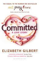 Gilbert Elizabeth: Committed: A Sceptic Makes Peace with Marriage cena od 185 Kč