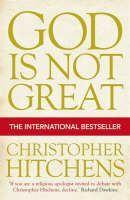 Hitchens Christophe: God is Not Great: How Religion Poisons Everything cena od 241 Kč