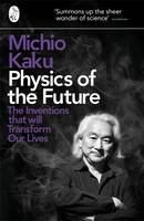 Kaku Michio: Physics of the Future: How Science Will Shape Human Destiny and Our Daily Lives by the Yea cena od 331 Kč