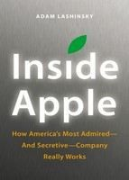 Lashinsky Adam: Inside Apple: How America's Most Admired and Secretive-company Really Works cena od 293 Kč