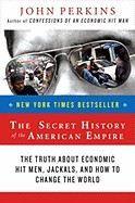 Perkins John: Secret History of the American Empire: The Truth about Economic Hit Men, Jackals, and How cena od 323 Kč