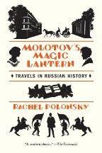 Polonsky Rachel: Molotov's Magic Lantern: Travels in Russian History cena od 242 Kč