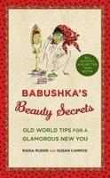 Ruder Raisa: Babushka's Beauty Secrets: Old World Tips for a Glamorous New You cena od 289 Kč