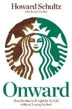 Howard Schultz: Onward: How Starbucks Fought for Its Life without Losing Its Soul cena od 361 Kč