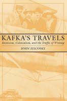 Zilcosky John: Kafka's Travels: Exoticism, Colonialism, and the Traffic of Writing cena od 484 Kč