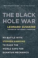 Susskind Leonard: Black Hole War: My Battle with Stephen Hawking to Make the World Safe for Quantum Mechanic cena od 307 Kč