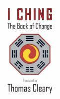 Cleary, Thomas (tra): I Ching: The Book of Change cena od 121 Kč