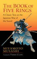 Musashi Miyamoto: Book of Five Rings: A Classic Text on the Japanese Way of the Sword cena od 161 Kč