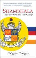 Trungpa Chögyam: Shambhala: The Sacred Path of the Warrior cena od 160 Kč