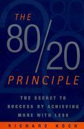 Koch Richard: 80/20 Principle: The Secret to Success by Achieving More with Less cena od 323 Kč