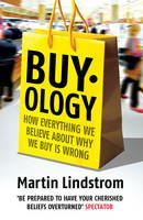 Lindstrom Martin: Buy-ology: How Everything We Believe About Why We Buy Is Wrong cena od 242 Kč