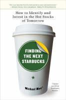 Moe Michael: Finding the Next Starbucks: How to Identify and Invest in the Hot Stocks of Tomorrow cena od 362 Kč