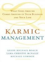 Roach McNally...: Karmic Management: What Goes Around Comes Around In Your Business And Your Life cena od 323 Kč