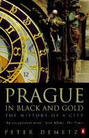 Demetz Peter: Prague in Black and Gold: The History of a City cena od 269 Kč